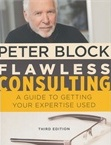 Flawless Consulting: A Guide to Getting Your Expertise Used Peter Bloc