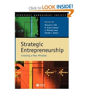 Strategic Entrepreneurship: Creating a New Mindset Michael A. Hitt,