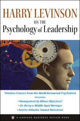 On the Psychology of Leadership Harry Levinson