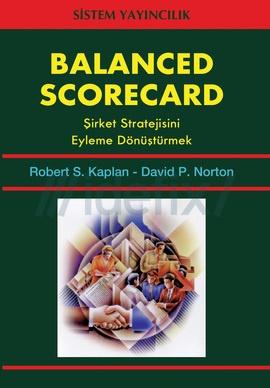 Balanced Scorecad Şirket Stratejisini Eyleme Dönüştürmek David P. Norton, Robert S. Kaplan