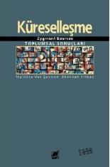 Küreselleşme: Toplumsal Sonuçları Zygmunt Bauman