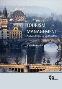 Tourism Management. Analysis, Behaviour and Strategy Arch G. Woodside and Drew Martin