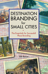 Destination Branding for Small Cities  Bill Baker