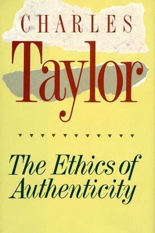 The Ethics of Authenticity  Charles Taylor