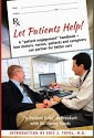 Let Patients Help! Dave deBronkart, Eric J. Topol MD., Dr. Danny Sands
