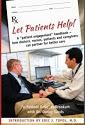 Let Patients Help! Dave deBronkart, Eric J. Topol MD., Dr. Danny Sands