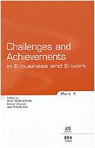Challenges and Achievements in E-Business and E-Work Brian Stanford-Smith, Enrica Chiozza, Mireille Edin