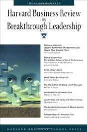 Harvard Business Review on Breakthrough Leadership Daniel Goleman  William Peace, William Pagonis,Tom Peters, Jones Gareth