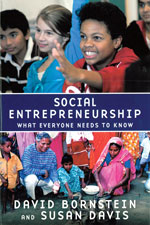 Social Entrepreneurship: What Everyone Needs to Know David Bornstein and Susan Davis