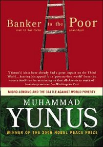 Banker To The Poor: Micro-Lending and the Battle Against World Poverty Muhammad Yunus and Alan Jolis