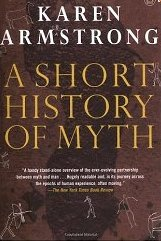 A Short History of Myth Karen Armstrong