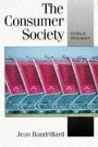The Consumer Society: Myths and Structures Jean Baudrillard