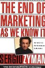 The End of Marketing as We Know It Sergio Zyman