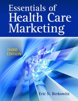 Essentials of Health Care Marketing Eric N. Berkowitz