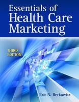Essentials of Health Care Marketing Eric N. Berkowitz