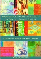 Addressing Cultural Complexities in Practice: Assessment, Diagnosis, and Therapy Pamela A. Hays