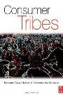 Consumer Tribes Bernard Cova, Robert Kozinets, Avi Shankar