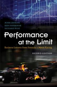 Performance at the Limit: Business Lessons from F1 Motor Racing Mark Jenkins, Ken Pasternak, Richard West