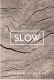 Slow: Live Life Simply Brooke McAlary