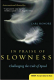 In Praise of Slowness Carl Honore
