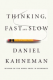Thinking, Fast and Slow Daniel Kahneman