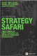 Strategy Safari: The Complete Guide Through The Wilds of Strategic Management  Henry Mintzberg, Bruce Ahlstrand, Joseph B. Lampel