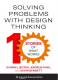 Solving Problems with Design Thinking Jeanne Liedtka & Andrew King