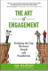 The Art of Engagement: Bridging the Gap Between People and Possibilities Jim Haudan