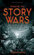 Winning The Story Wars: Why Those Who Tell (and Live) the Best Stories Will Rule the Future  Jonah Sachs