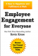 Employee Engagement for Everyone: 4 Keys to Happiness and Fulfillment at Work  Kevin Kruse