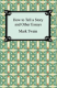How to Tell a Story and Other Essays Mark Twain