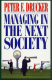 Managing in the next society Peter Drucker
