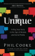 Unique: Telling Your Story in the Age of Brands and Social Media Phil Cooke