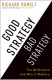 Good Strategy Bad Strategy: The Difference and Why It Matters Richard Rumelt