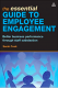 The Essential Guide to Employee Engagement: Better Business Performance through Staff Satisfaction Sarah Cook